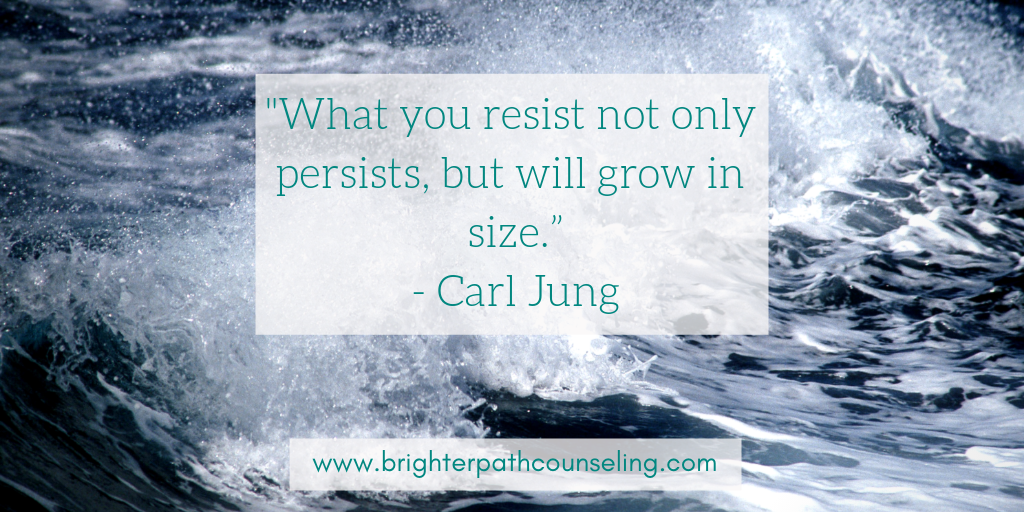 """""""What you resist not only persists, but will grow in size."""" - Carl Jung"""