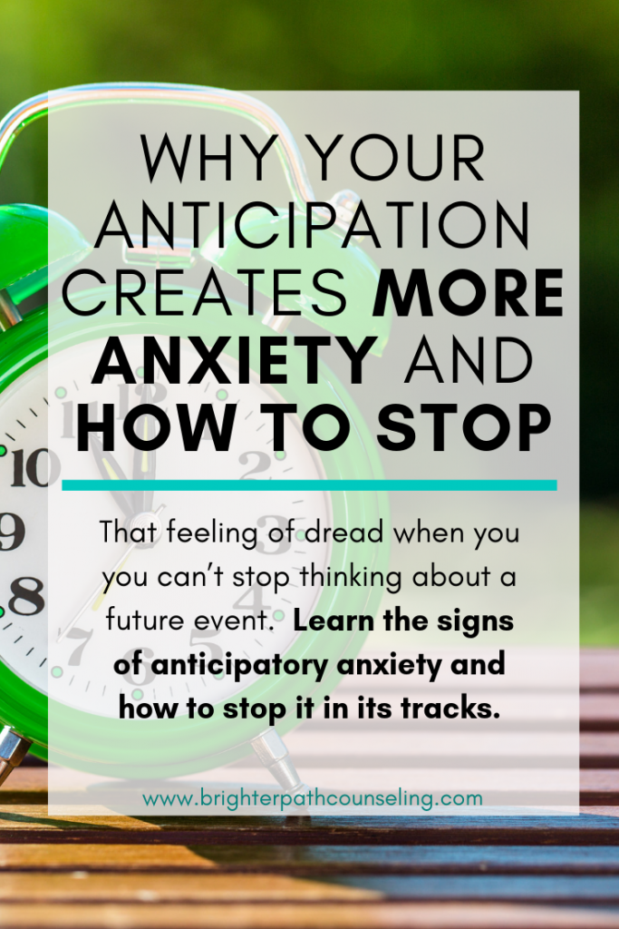 That feeling of dread when you you can't stop thinking about a future event.  Learn the signs of anticipatory anxiety and how to stop it in its tracks. #anxiety #copingskills #anticipatoryanxiety #mindfulness #presentmoment