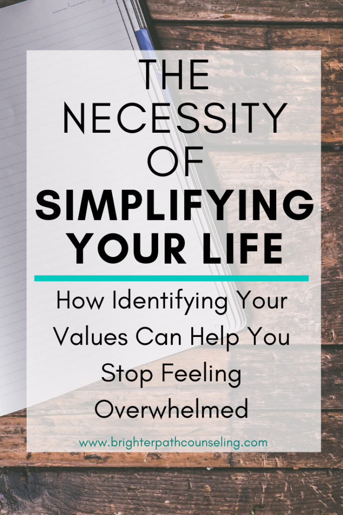 Simplifying your life is the answer to overwhelm and lacking clarity.  Learn how identifying your values can help with overwhelm and simplifying your life. #simplify #overwhelm #selfimprovement