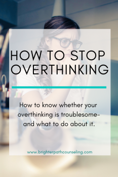 How To Stop Overthinking