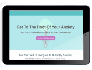 Get To The Root Of Your Anxiety
